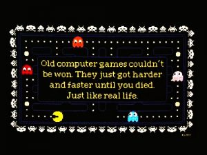 Old Computer Games couldn't be won. The just got harder and faster until you died!