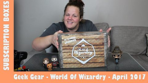 Geek Gear World Of Wizardry Apr 2017 Subscription Box Opening | Adults Like Toys Too