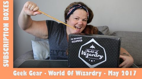 Geek Gear World Of Wizardry May 2017 Subscription Box Opening | Adults Like Toys Too