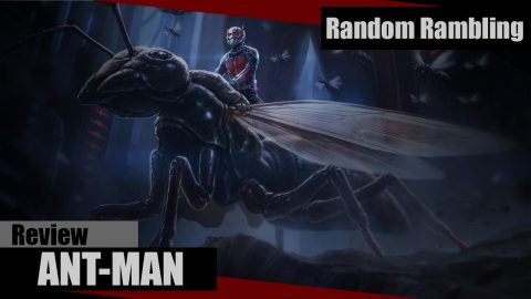 Random Ramblings on Ant-Man (Review)