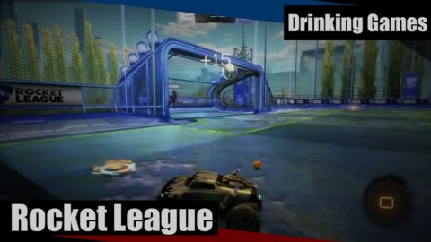 Rocket League Drinking Game